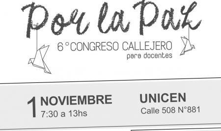 6to Congreso Callejero, 2017. POR LA PAZ, para docentes de nivel secundario.
